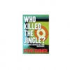 Who Killed the Jingle?